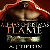 Alpha's Christmas Flame: Bear Shifter Billionaire, Book 4 | AJ Tipton