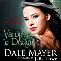 Vampire in Design: Family Blood Ties Audiobook by Dale Mayer Narrated by J.R. Lowe