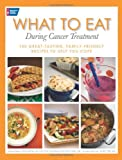 What to Eat During Cancer Treatment, Jeanne Besser and Colleen Doyle, 1604430052