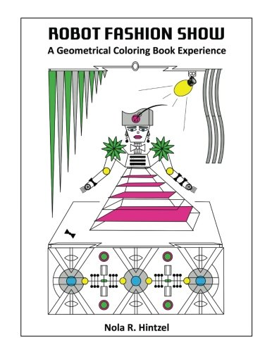 Robot Fashion Show: A Geometrical Coloring Book Experience