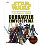 img - for [STAR WARS THE CLONE WARS CHARACTER ENCYCLOPEDIA] BY DK Publishing (Author) DK Publishing (Dorling Kindersley) (publisher) Hardcover book / textbook / text book