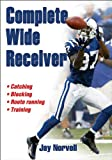 img - for Complete Wide Receiver book / textbook / text book