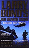 img - for Larry Bond's Red Dragon Rising: Edge of War by Larry Bond (2011-11-01) book / textbook / text book