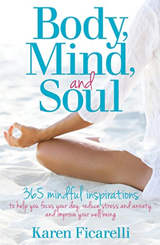 #freebooks – [Kindle] Body, Mind, and Soul: 365 Mindful Inspirations to Help You Focus Your Day – FREE until December 30th