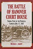 The Battle of Hanover Court House, Michael C. Hardy, 078646920X