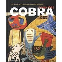 Cobra. The History of a European Avant-Garde Movement (1948-1951)