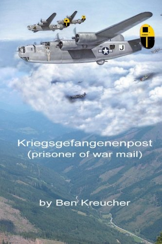 Kriegsgefangenenpost: Prisoner of War Mail [Kreucher, Ben] (Tapa Blanda)