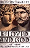 Beloved and God: The Story of Hadrian and Antinous