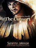 The Consort: A Fae Hunters Novella (The Fae Hunters Book 1)