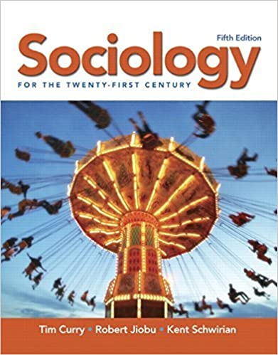 Sociology for the 21st Century 5th edition by Curry, Tim, Jiobu, Robert, Schwirian, Kent (2007)