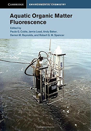 Aquatic Organic Matter Fluorescence (Cambridge Environmental Chemistry Series)