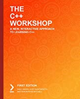 The C++ Workshop: A New, Interactive Approach to Learning C++ Front Cover