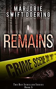 Remains: The Ray Schiller Series by [Doering, Marjorie]