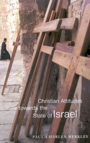 Christian Attitudes towards the State of Israel (Mcgill-queen's Studies in the History of Religion: Series Two)
