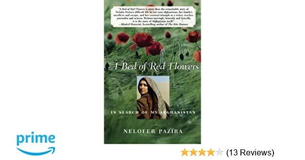 A Bed Of Red Flowers In Search Of My Afghanistan Nelofer Pazira