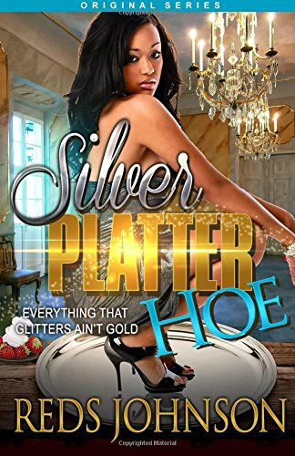 Silver Platter Hoe: Everything That Glitters Ain't Gold (Volume 1) - 1 Platter