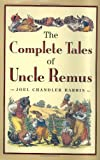 img - for The Complete Tales of Uncle Remus book / textbook / text book