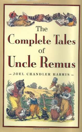 The Complete Tales of Uncle Remus