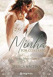 Minha por Contrato: Amores por Conveniência (Família Mazzi Livro 1)