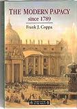 Modern Papacy 1789 1995, Coppa, Frank J., 0582096294