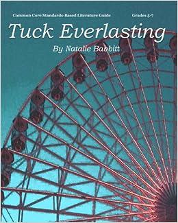 Tuck Everlasting Teacher Guide - novel lesson unit for teaching ...