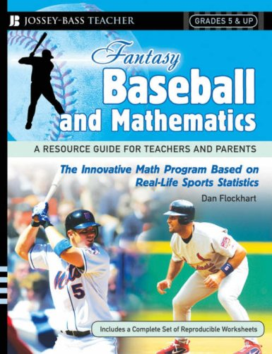 Fantasy Baseball and Mathematics: A Resource Guide for Teachers and Parents, Grades 5 and Up (Grade Resource Guide)