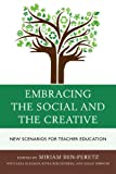 Embracing the Social and Creativity, Ben-Peretz/Kleeman/R, 1475802927