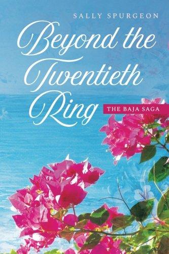 Beyond The Twentieth Ring: The Baja Saga (Volume 1)