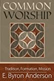 img - for Common Worship: Tradition, Formation, Mission book / textbook / text book