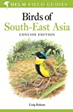 Birds of South-East Asia: Concise Edition (Helm Field Guides)
