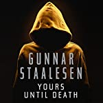 Yours Until Death: Varg Veum | Gunnar Staalesen