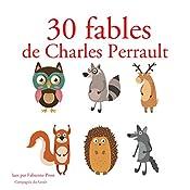 30 fables de Charles Perrault (Les plus beaux contes pour enfants) | Charles Perrault
