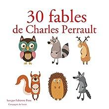 30 fables de Charles Perrault (Les plus beaux contes pour enfants) | Livre audio Auteur(s) : Charles Perrault Narrateur(s) : Fabienne Prost
