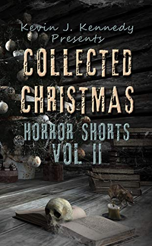 Collected Christmas Horror Shorts 2 (Collected Horror Shorts Book 4) ()