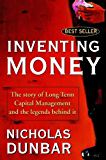 Inventing Money: The Story of Long-Term Capital Management and the Legends Behind It (English Edition)