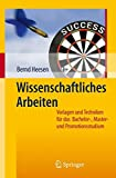 Wissenschaftliches Arbeiten: Vorlagen und Techniken für das Bachelor - Master - und Promotionsstudium (German Edition)