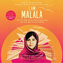 I Am Malala Audiobook by Malala Yousafzai Narrated by Malala Yousafzai, Archie Panjabi