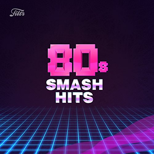 (80s Smash Hits by Filtr)
