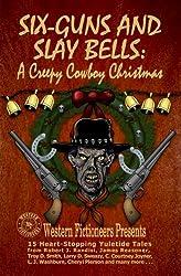 Six-guns and Slay Bells: A Creepy Cowboy Christmas