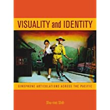 Visuality and Identity: Sinophone Articulations across the Pacific