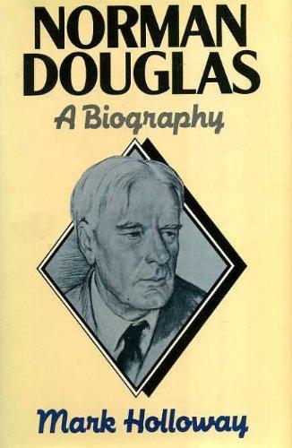 Norman Douglas: A Biography