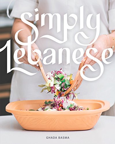Simply Lebanese: 30 Recipes from the Heart of Lebanon by Ghada Basma
