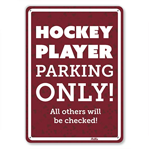 Parking Maroon Sign (PetKa Signs and Graphics PKHO-0003-NA_10x14 Hockey Player Parking Only. All Others Will Be Checked. Aluminum Sign, 10
