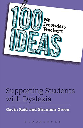 100 Ideas for Secondary Teachers: Supporting Students with Dyslexia (100 Ideas for Teachers)
