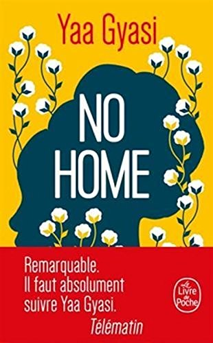 Book cover from No Home [ Homegoing ] (French Edition) by Yaa Gyasi