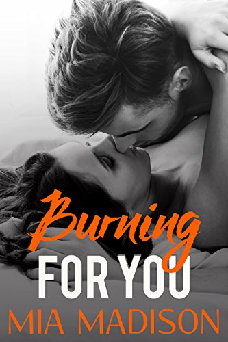Burning for You: A Steamy Older Man Younger Woman Romance