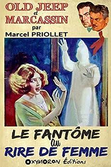 Le fantôme au rire de femme (Old Jeep et Marcassin) (French Edition) by [Priollet, Marcel]