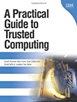 A Practical Guide to Trusted Computing Front Cover
