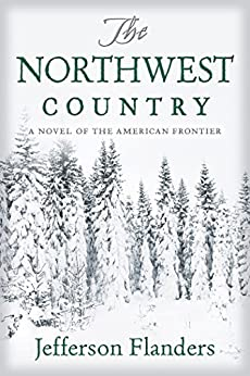 The Northwest Country by [Flanders, Jefferson]