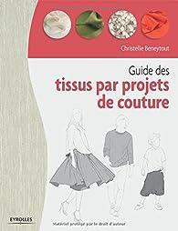 Guide des tissus par projets de couture par Christelle Beneytout